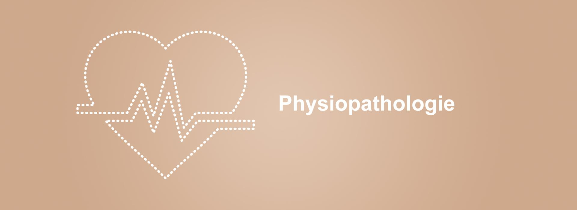 Physiopathologie,