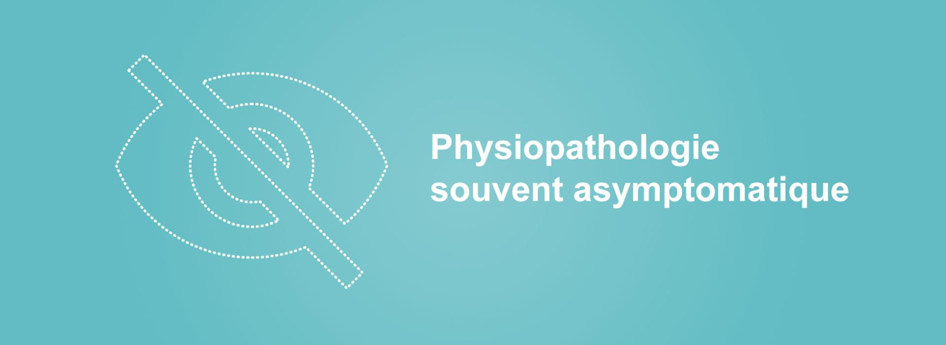 Physiopathologie asymptomatique,
